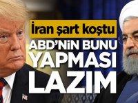 İran şart koştu! ABD'nin bunu yapması lazım