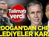 Erdoğan'dan CHP'li belediyeler kararı! Talimatı verdi