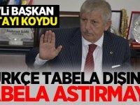 MHP'li Amasya Belediye Başkanı Sarı: Türkçe Tabela dışında tabela astırmayız