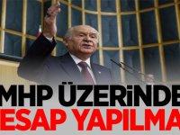 Devlet Bahçeli: MHP üzerinde hesap yapılmaz