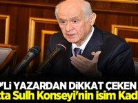 MHP'li Yazar'dan dikkat çeken yazı: Yurtta Sulh Konseyi'nin isim kadrosu