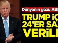 Dünyanın gözü ABD'de! Trump için 24'er saat verildi