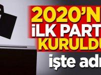 2020 yılının ilk partisi kuruldu! İşte adı