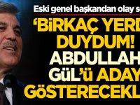 Abdullah Gül'ü aday gösterecekler