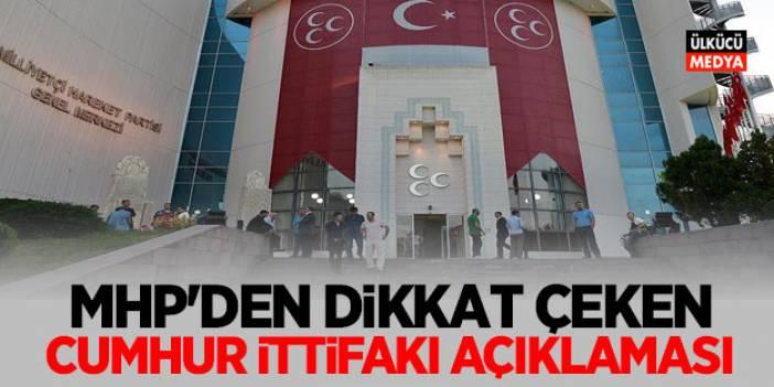 MHP'den Dikkat çeken ''Cumhur İttifakı'' Açıklaması