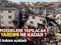 İçişleri Bakanı Açıkladı: Depremzedelere yapılacak para yardımı ne kadar?