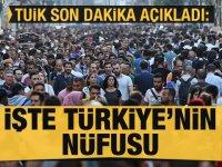 İşte Türkiye'nin nüfusu açıklandı!