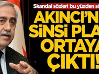 Mustafa Akıncı'nın sinsi planı ortaya çıktı!