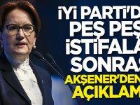 İYİ Parti'deki istifalar sonrası Akşener'den ilk açıklama