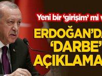 Erdoğan'dan Yeni 'darbe' açıklaması!