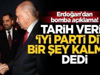 """Erdoğan'dan açıklama! Tarih verip """"İYİ Parti diye bir şey kalmaz"""" dedi"""