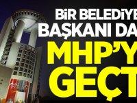 Bir Belediye Başkanı daha resmen MHP'ye geçti