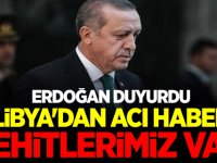 Erdoğan duyurdu! Libya'da şehitlerimiz var