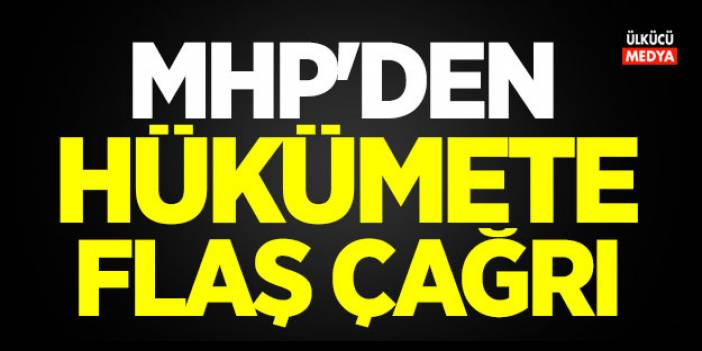 MHP'den Hükümete Çağrı
