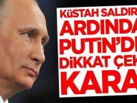Küstah saldırının ardından Putin'den dikkat çeken karar