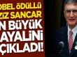 Nobel ödüllü Aziz Sancar en büyük hayalini açıkladı!